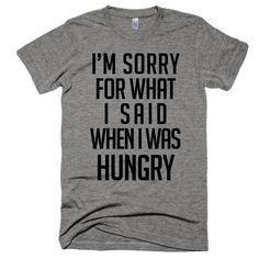 I'm sorry for what I said when I was hungry, Unisex, Short sleeve soft t-shirt