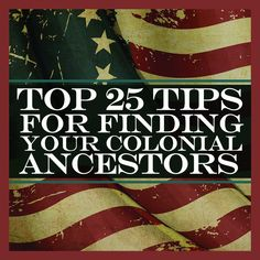 Top 25 Tips for Finding Your Colonial Ancestors | ShopFamilyTree