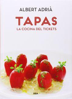 Tapas. La cocina del Tickets, de Albert Adrià (RBA, 2013)