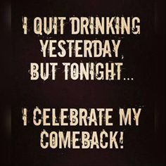 New Funny Quotes Humor Alcohol Ideas Funny Drinking Quotes, Funny Quotes, Funny Memes, Funny Alcohol Quotes, Tequila Quotes, Funny Comebacks, Drunk Humor, Beer Humor, Beer Memes