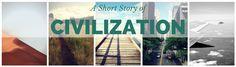A Short Story of Civilization