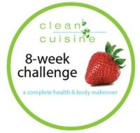Sign Up for the FREE Clean Cuisine 8-Week Challenge! Coming In February!!  Let's eat Clean in 2014!!