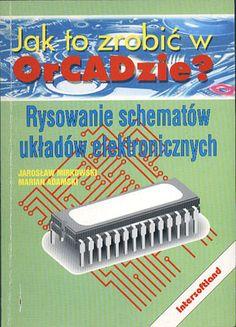 Rysowanie schematów układów elektronicznych. Jak to zrobić w OrCADzie?, Jarosław Mirkowski, Marian Adamski, Intersoftland, 1994, http://www.antykwariat.nepo.pl/rysowanie-schematow-ukladow-elektronicznych-jak-to-zrobic-w-p-13221.html
