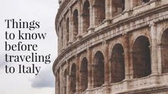 Things to Know Before Going to Italy