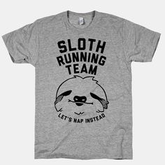 SLOTH RUNNING TEAM is a custom made funny top quality sarcastic t-shirt that is great for gift giving. is a custom made funny top quality sarcastic t-shirt that is great for gift giving. Team T-shirts, Sloth Running Team, Running Memes, Running Club, Running Gear, Funny Shirts, Tee Shirts, Sassy Shirts, I Work Hard