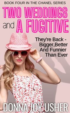 Two Weddings and a Fugitive, book fou the the Chanel Series, is available on Amazon Kindle.