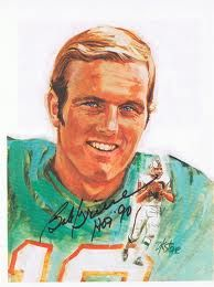 Bob Griese Evansville native.  NFL football player for Miami.