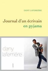 Le Bouquinovore: Journal d'un écrivain en pyjama, Dany Laferrière