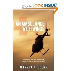 An Ambulance With Wings: Learning to Trust God through a special needs child.  Our book to encourage others in any situation and to educate families dealing with infant stroke, epilepsy or hemispherectomy brain surgery.  www.insideourgardenofedens.blogspot.com