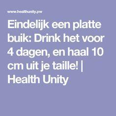 Eindelijk een platte buik: Drink het voor 4 dagen, en haal 10 cm uit je taille! | Health Unity
