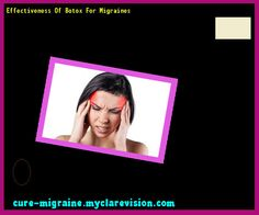 Effectiveness Of Botox For Migraines 184328 - Cure Migraine