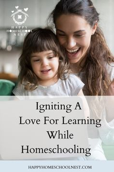 Igniting A Love For Learning — Happy Homeschool Nest ~ Balancing Home & Homeschool How To Avoid Laziness, Homeschool Curriculum, Homeschooling Resources, How To Start Homeschooling, Struggle Is Real, How Do I Get, Special Needs, Along The Way, Parenting Hacks