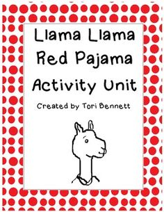 *Free for 24 hours only! This activity unit has 9 activities to accompany the book Llama Llama Red Pajama by Anna Dewdney. All activities help support Common Core Standards that you would teach while using this book in your classroom. The activities: Llama Llama Misses Mama, Llama Llama Books, Llama Llama Red Pajama, Baby Llama, Rhyming Activities, Speech Therapy Activities, Kindergarten Activities, Book Activities, Kindergarten Classroom