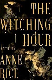 "The Witching hour by Anne Rice, first in the ""lives of the Mayfair witches"" series, WONDERFUL (yet large,lol) book!"
