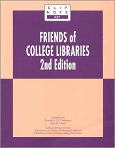Friends of college libraries / compiled by Ronelle K.H. Thompson