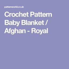 Crochet Pattern Baby Blanket / Afghan - Royal