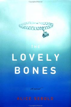 5. The Lovely Bones by Alice Sebold - 7 Books to Read before You Die ... → Books