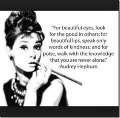 Para unos ojos bellos, busca la bondad en otros; para unos labios hermosos, habla solo palabras gentiles y para tener aplomo, camina con el conocimiento que nunca estas sol@  Queridos Lectores los quiero y les deseo un bonito fin de semana!