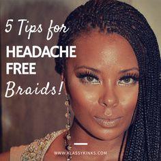 How to Have a Headache-Free Hair Braiding Experience | KlassyKinks.com
