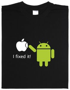 I love Android, I hate the Apple Fanboys and.. jea.. I love this Shirt :D