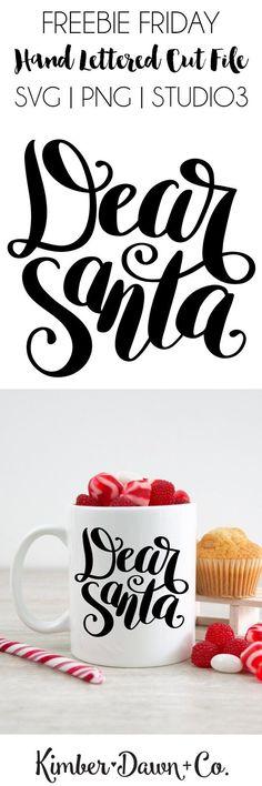 Hand Lettered Dear Santa Free SVG Cut File