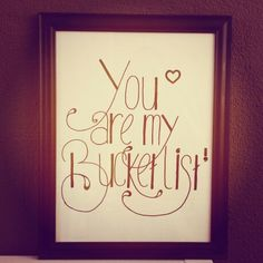 For my  #You are my bucketlist