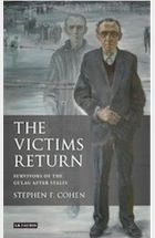 The Victims Return: Survivors of the Gulag After Stalin by Stephen F Cohen – review | Books | The Observer #booksaboutrussia