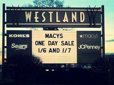 Macy's Two-Day One-Day Sale. Gotta love michigan..