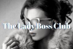 The Lady Boss Club for female entrepreneurs.