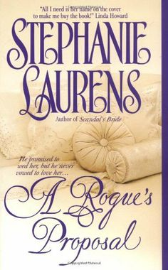 A Rogue's Proposal (Cynster Novels, Book 4) by Stephanie Laurens, http://www.amazon.com/dp/0380805693/ref=cm_sw_r_pi_dp_RgdOqb0SXZGEE