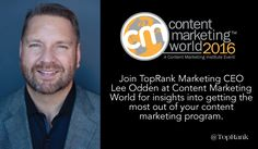 Join Lee Odden at #CMWorld & learn to get more from your content agency & B2B strategy