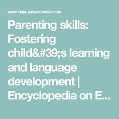 Parenting skills: Fostering child's learning and language development | Encyclopedia on Early Childhood Development