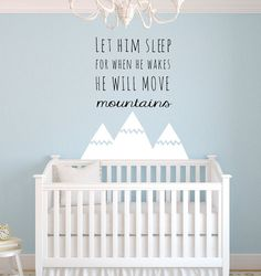 Let Him Sleep for when he wakes he will move mountains Wall Decal Saying - Baby Boy Nursery Decor Wall Art - Nursery Wall Decal