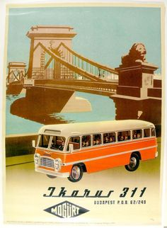 ) - IKARUS 311 busz a Lánchíddal. Old Posters, Illustrations And Posters, Vintage Posters, Retro Pop, Retro Cars, Railway Posters, Travel Posters, Vintage Advertisements, Vintage Ads