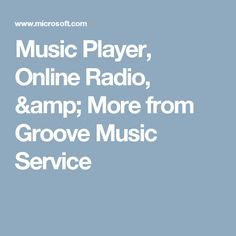 Music Player, Online Radio, & More from Groove Music Service