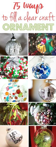 75 Ways to fill a clear craft ornament and make a homemade Christmas ornament - Christmas Decor Ideas from Refunk My Junk
