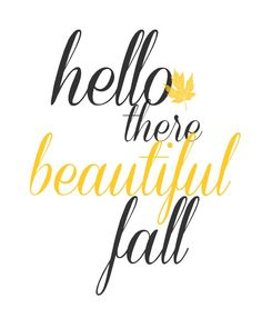 hello there beautiful fall - free fall printable