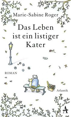 Matthias S #CybookReads Marie-Sabine Roger: Das Leben ist ein listiger Kater (Bon rétablissement)