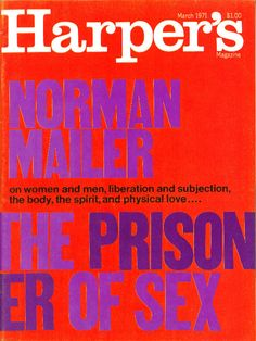 The Prison of Sex - March 1971 Harper's Magazine, Documentary Photography, Journalism, Looking Back, Prison, Documentaries, Editorial, March, In This Moment