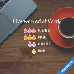 Overworked at Work - Essential Oil Diffuser Blend