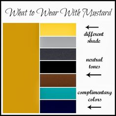 My New Favorite Outfit: What to Wear With Mustard--this gives me some new ideas for a couple of mustard colored tops I have...