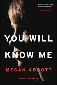Megan Abbott's You Will Know Me is one of these 16 fast-paced books worth reading next.