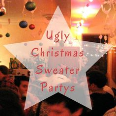 Ugly (Christmas) Sweater Partys - Die hässlichen Pullover Partys in DE Ugly Sweater Party, Ugly Christmas Sweater, Being Ugly, Ideas