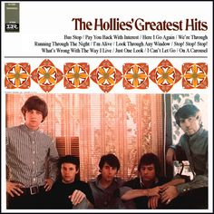 """""""The Hollies' Greatest Hits"""" (1967, Imperial).  LP contains all of their US hits (through """"On A Carousel"""") on Imperial."""