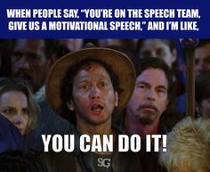 Motivational speeches aren't technically what we do in #speech and #debate. Debate Quotes, Debate Memes, Love Speech, Speech And Debate, Motivational Speeches, Forensics Speech, Funny Speeches, Public Speaking, Band Camp