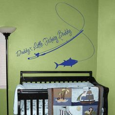 Daddy's Little Fishing Buddy OMG LaDonna, if you guys get a boy this would be so cute in his room!
