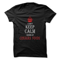 I Cant Keep Calm - I Work At ConAgra Foods Tee - #ringer tee #burgundy sweater. CHEAP PRICE => https://www.sunfrog.com/LifeStyle/I-Cant-Keep-Calm--I-Work-At-ConAgra-Foods-Tee.html?68278