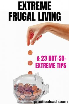 Are you willing to take frugal living to the extreme? Here are 6 extreme frugal living tactics - and 23 tips to save money even if you're not so extreme