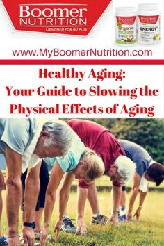 Healthy Aging—Your Guide to Slowing the Physical Effects of Aging - Boomer Nutrition Bone Density, Healthy Aging, Aging Process, Slow Down, Getting Old, Over The Years, Feel Good, Anti Aging, Physics