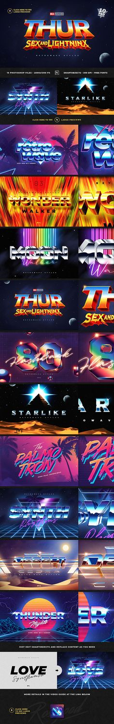 80s Retro Text Effects Retrowave Synthwave: if you like retrowave or synthwave, you will like this amazing text effects too. Especially since they are so easy to use. You can easily apply it on shapes, text, vector or raster labels and logos. Create incredible flyers, posters, postcards, banners on website, covers for Facebook, YouTube and Instagram. Just edit few smartobjects and replace content as you need. Hurry up, let`s back to the future!